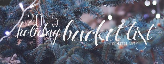 Holiday 2015 Bucket List