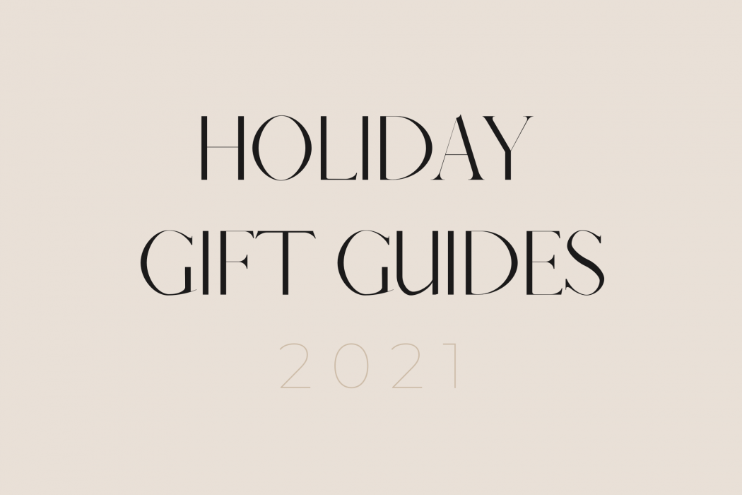 Holiday Gift Guides 2021 Edition